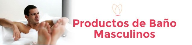 Productos de Baño Masculinos